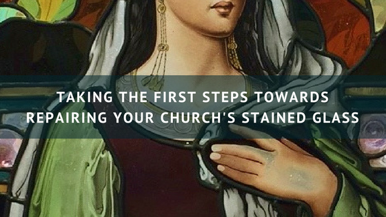 Taking the First Steps Towards Repairing Your Church's Stained Glass