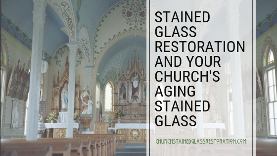 Stained Glass Restoration And Your Church